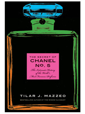 The Secret Of Chanel No 5 By Tilar J Mazzeo Book Review